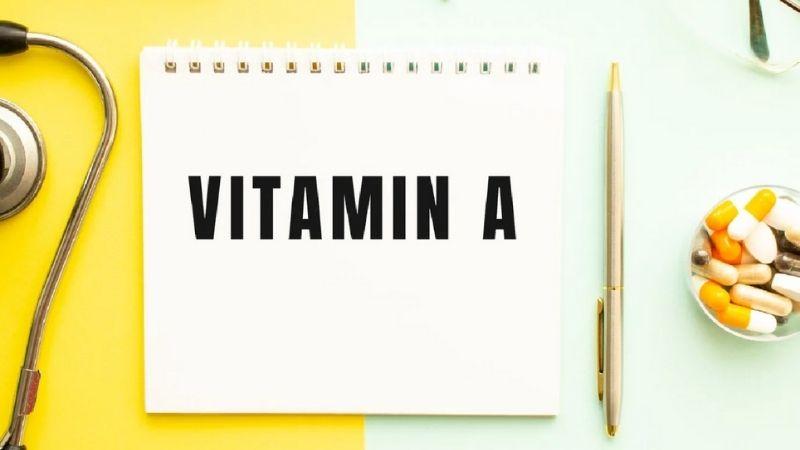 Vitamin A là nguồn dinh dưỡng rất cần thiết cho cơ thể