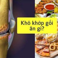 Người bị bệnh khô khớp gối nên ăn gì là vấn đề cần được quan tâm