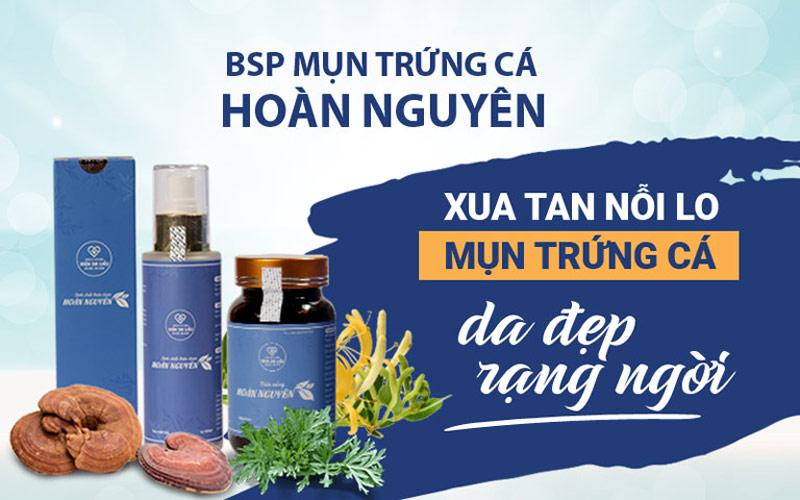 Bộ sản phẩm Mụn trứng cá Hoàn Nguyên là giải pháp loại bỏ mụn thảo dược được nhiều người quan tâm