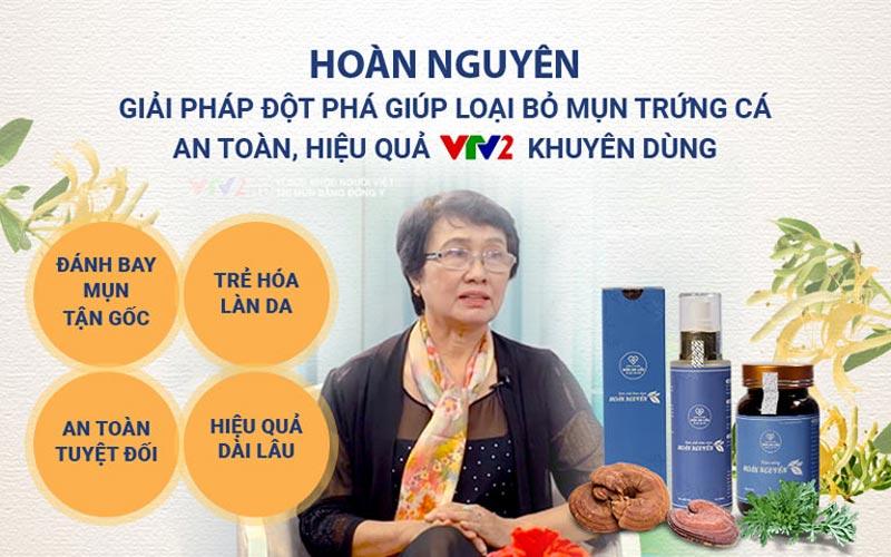 Bác sĩ Nguyễn Thị Nhuần đánh giá cao về hiệu quả của Bộ sản phẩm Mụn trứng cá Hoàn Nguyên
