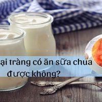 Viêm đại tràng có nên ăn sữa chua?