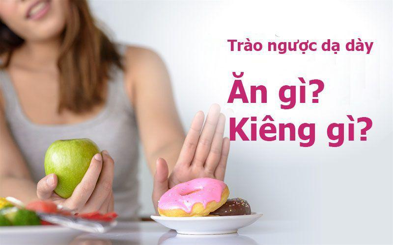 Người bị trào ngược dạ dày nên cẩn trọng trong chế độ ăn uống