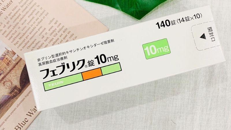 Feburic Tablet 10mg là thuốc trị gout của Nhật Bản có hiệu quả rất tốt
